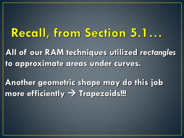 Recall, from Section 5.1…