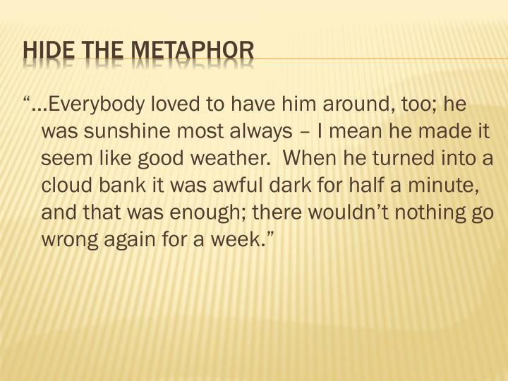 Hide the metaphor