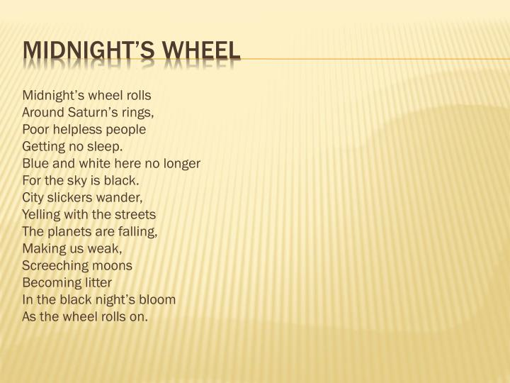 Midnight's wheel rolls