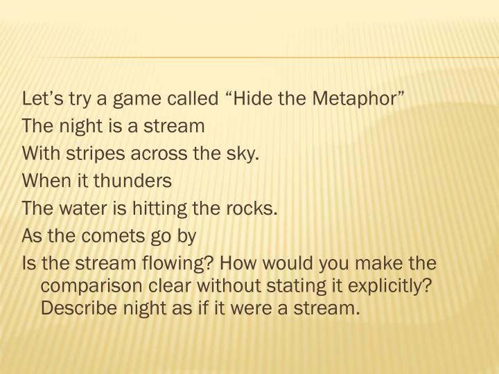 """Let's try a game called """"Hide the Metaphor"""""""