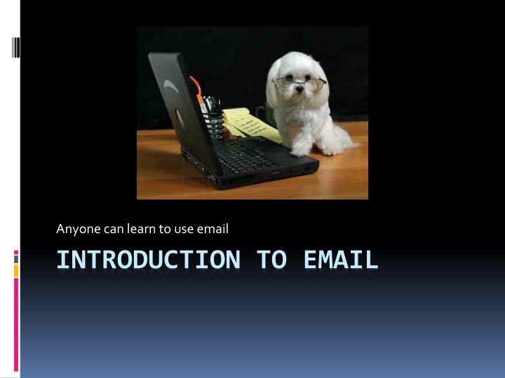 PPT - INTRODUCTION to Email PowerPoint Presentation - ID:2165861