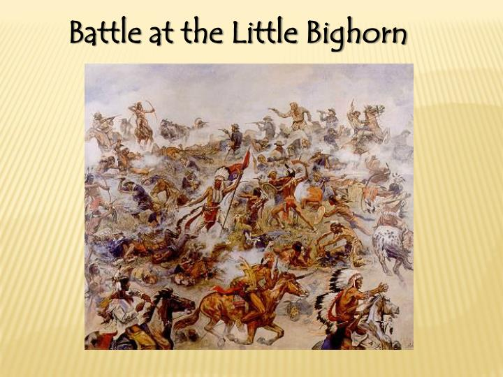 Battle at the Little Bighorn