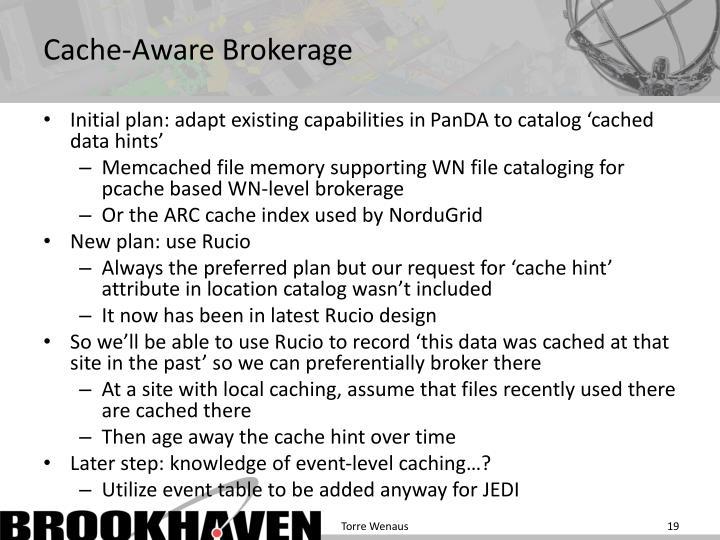 Cache-Aware Brokerage