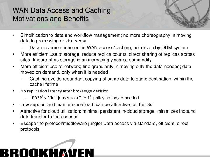 Wan data access and caching motivations and benefits