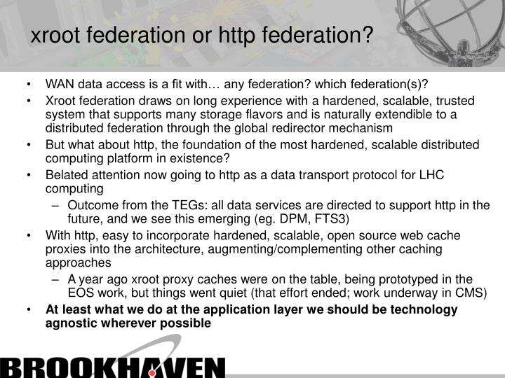 xroot federation or http federation?