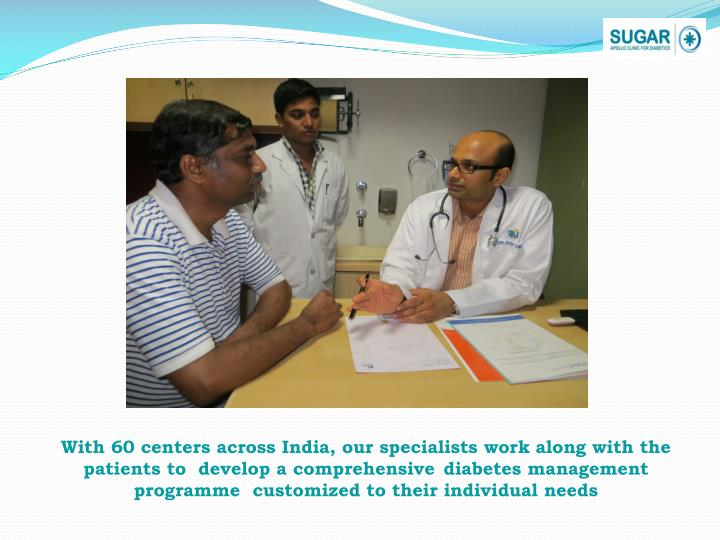 With 60 centers across India, our specialists work along with the patients to  develop a comprehensi...