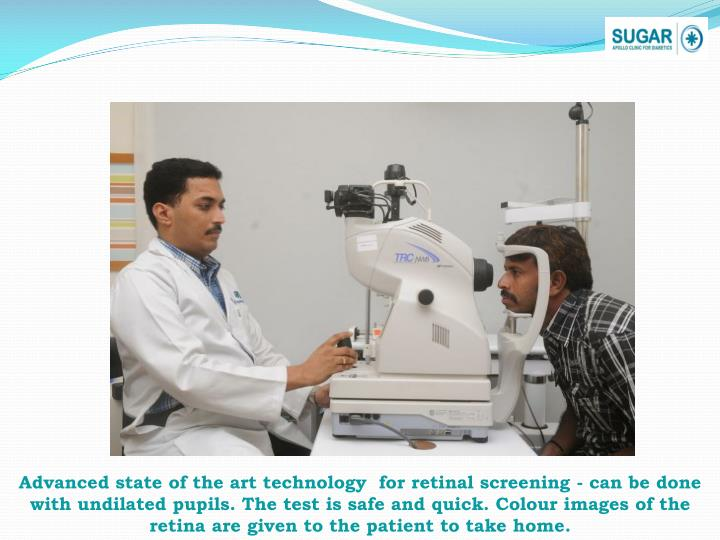 Advanced state of the art technology  for retinal screening - can be done with