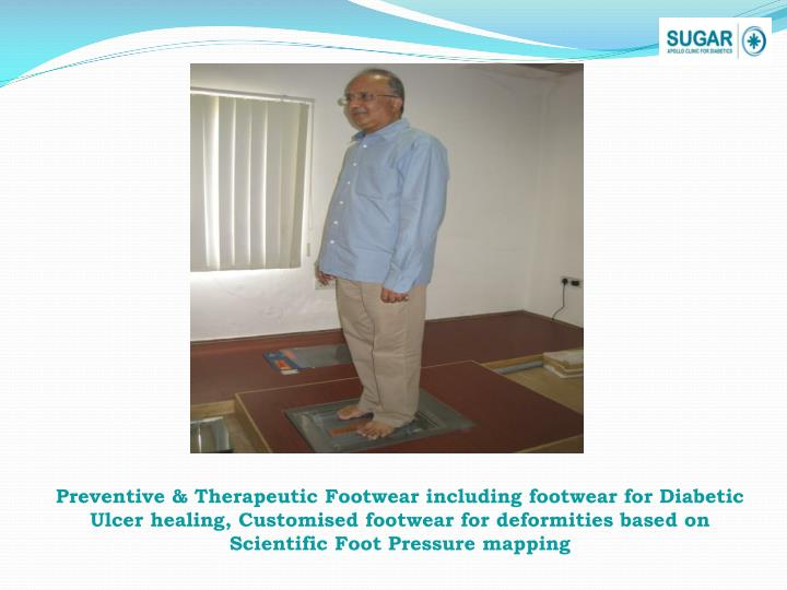 Preventive & Therapeutic Footwear including footwear for Diabetic Ulcer healing,