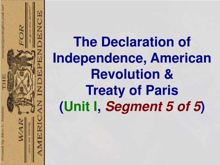 an overview of the declaration of independence and its importance in justifying the american revolut United states declaration of independence is an important great britain and the people in america had already been fighting in a war called the american revolution.