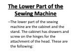 the lower p art of the sewing m achine