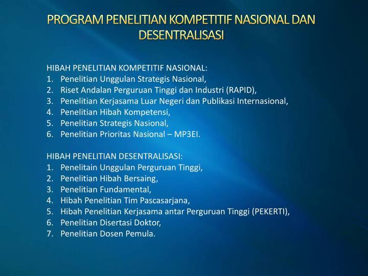 PROGRAM PENELITIAN KOMPETITIF NASIONAL DAN DESENTRALISASI