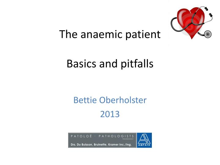 the anaemic patient basics and pitfalls n.