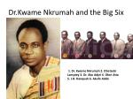 dr kwame nkrumah and the big six