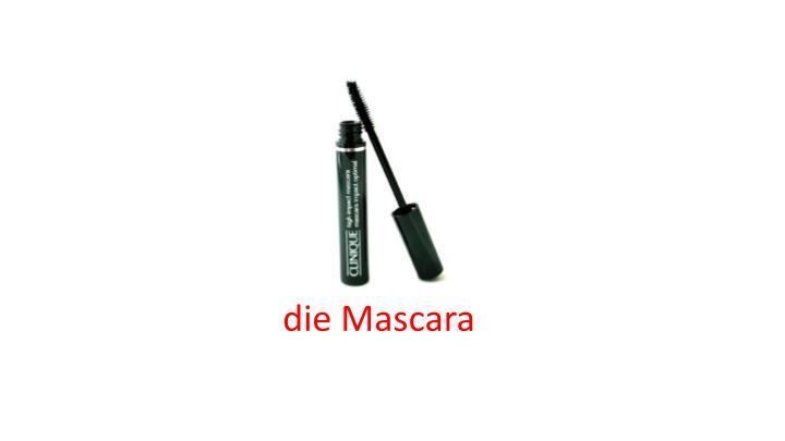 die Mascara