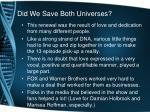 did we save both universes