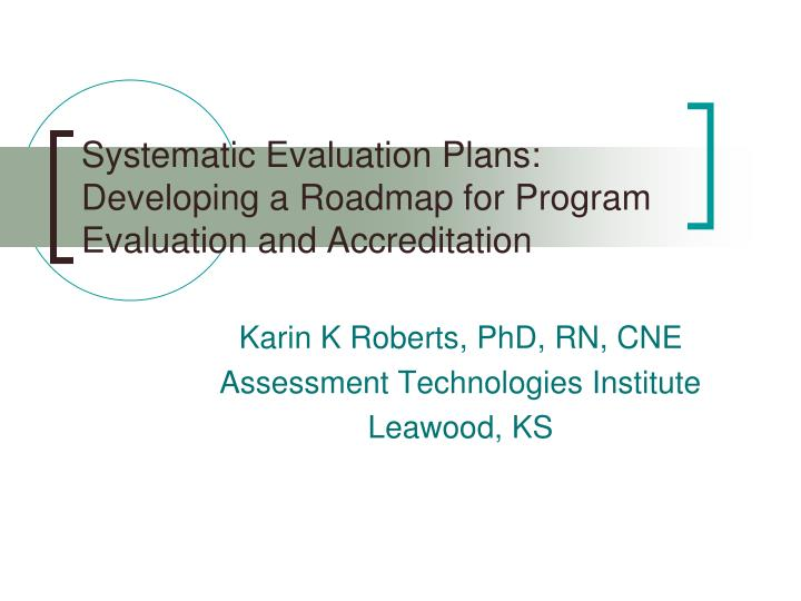 systematic evaluation plans developing a roadmap for program evaluation and accreditation n.
