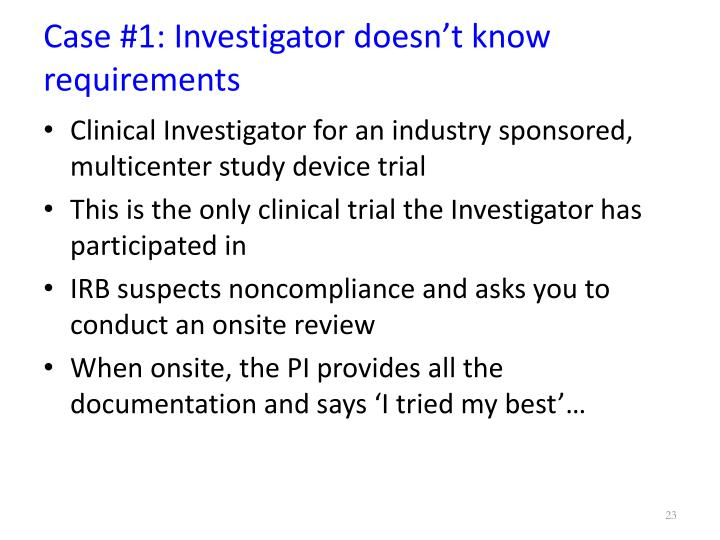 Case #1: Investigator doesn't know requirements