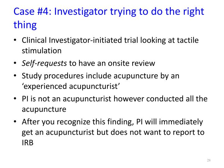 Case #4: Investigator trying to do the right thing