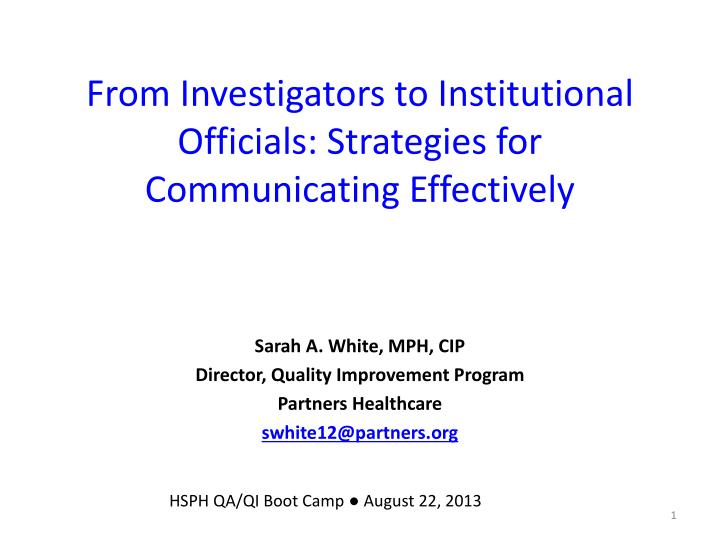 From investigators to institutional officials strategies for communicating effectively