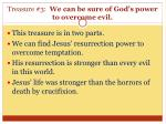 treasure 3 we can be sure of god s power to overcome evil