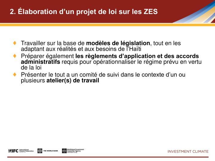 2. Élaboration d'un projet de loi sur les ZES