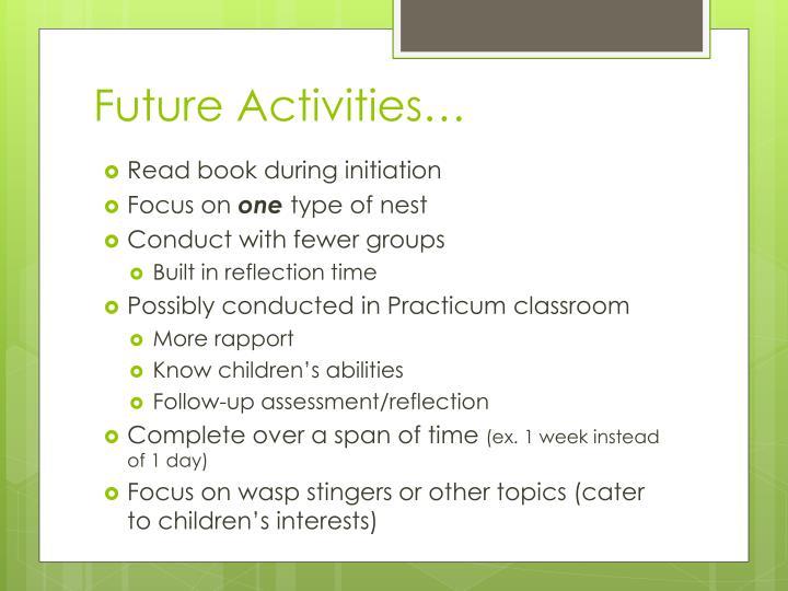 Future Activities…