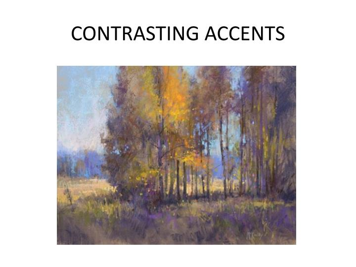 CONTRASTING ACCENTS