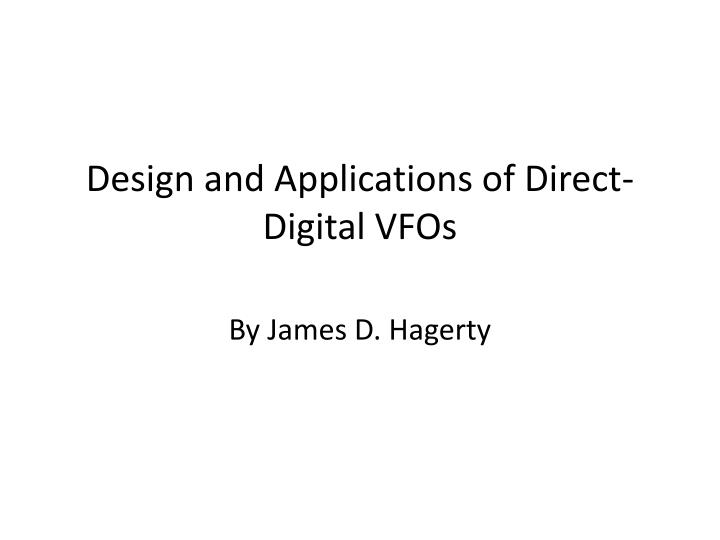 Design and applications of direct digital vfos