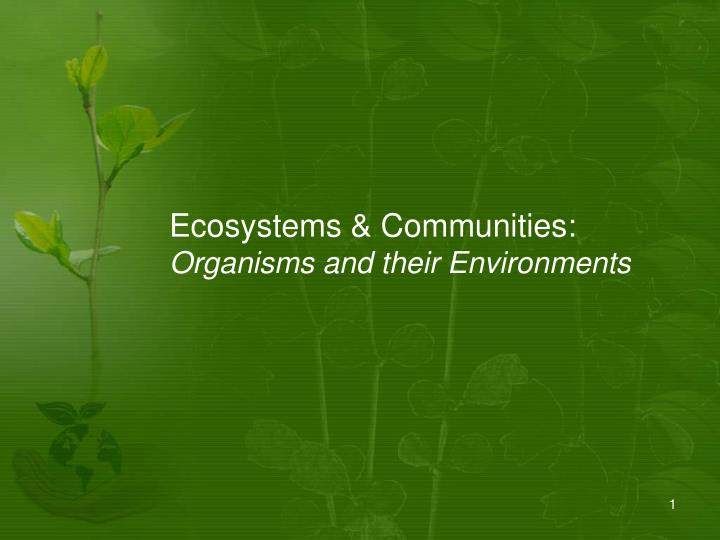 ecosystems communities organisms and their environments n.