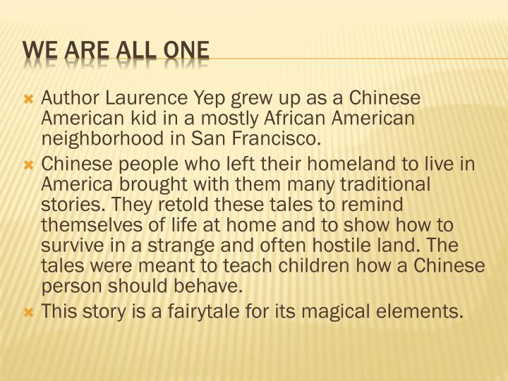 Author Laurence Yep grew up as a Chinese American kid in a mostly African American neighborhood in San Francisco.