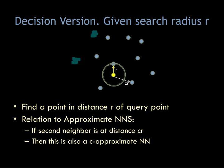 Decision version given search radius r