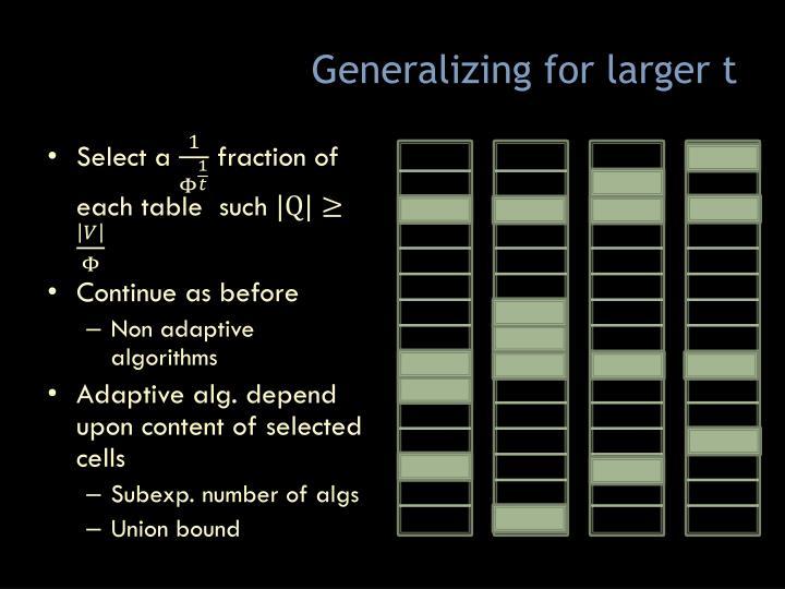 Generalizing for larger t