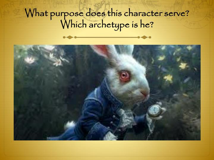 What purpose does this character serve? Which archetype is he?