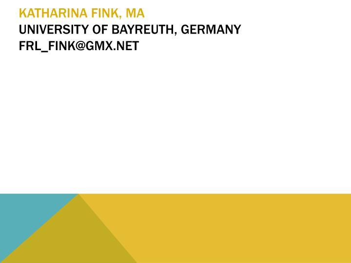 Katharina fink ma university of bayreuth germany frl fink@gmx net