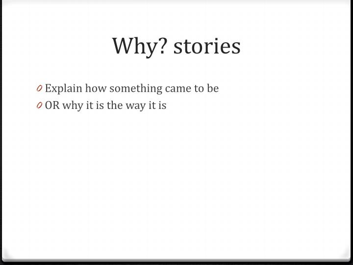Why? stories