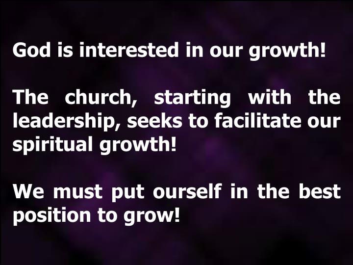 God is interested in our growth!