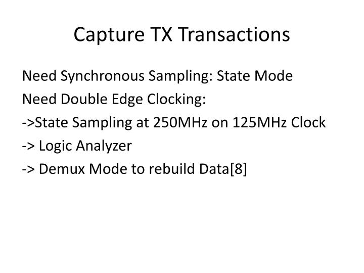 Capture TX Transactions