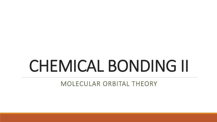 PPT - CHEMICAL BONDING II PowerPoint Presentation - ID:2168432