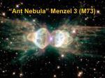 ant nebula menzel 3 m73