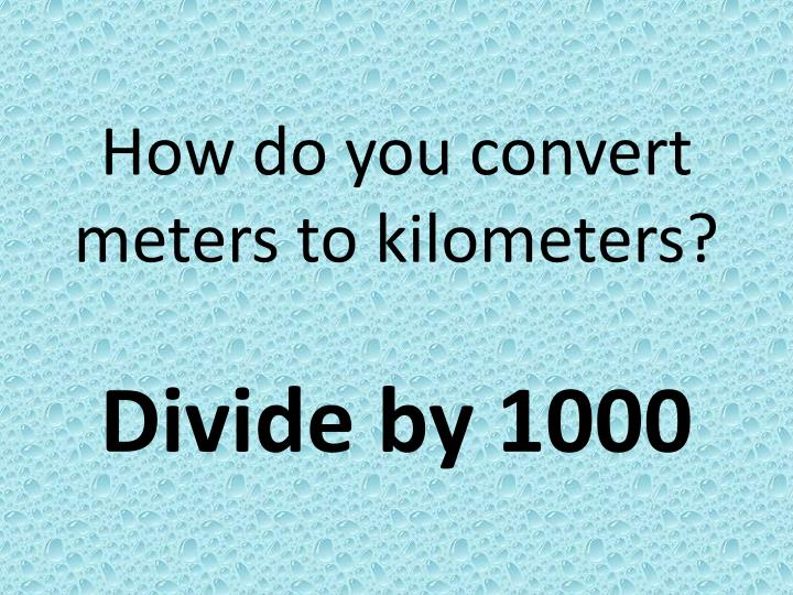How do you convert meters to kilometers?