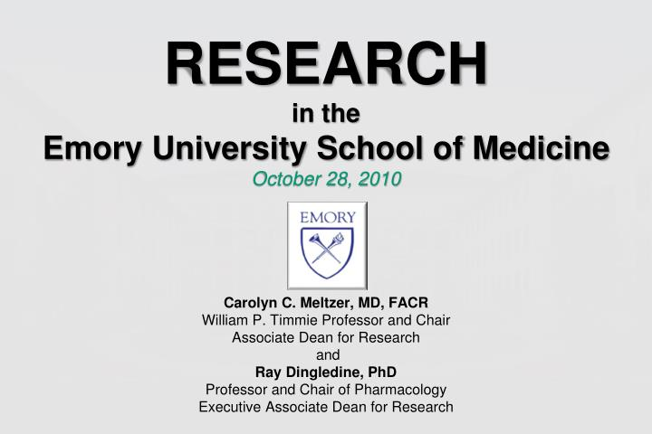 research in the emory university school of medicine october 28 2010 n.