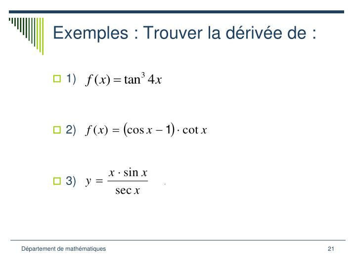 Exemples : Trouver la dérivée de :