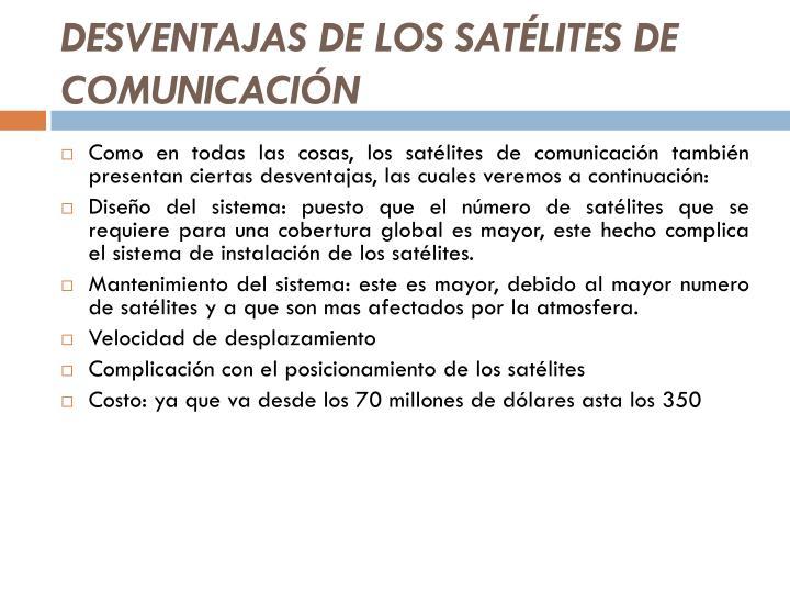 DESVENTAJAS DE LOS SATÉLITES DE COMUNICACIÓN