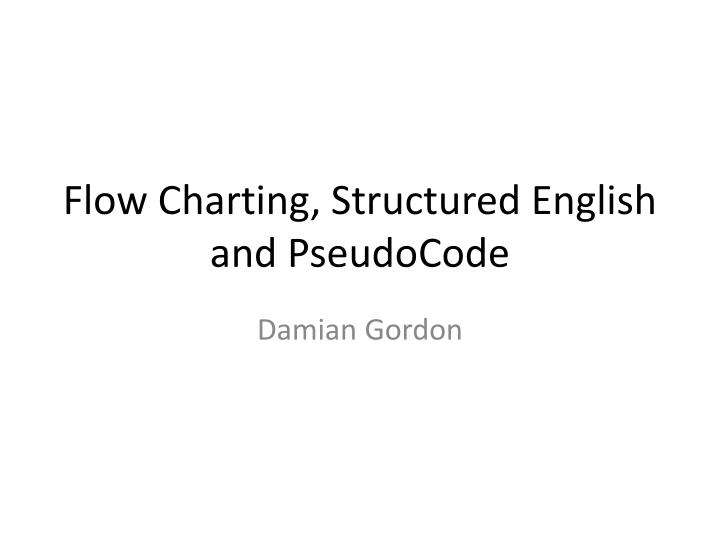 flow charting structured english and pseudocode n.