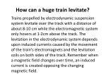 how can a huge train levitate