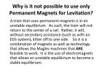 why is it not possible to use only permanent magnets for levitation