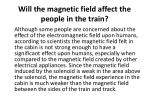 will the magnetic field affect the people in the train