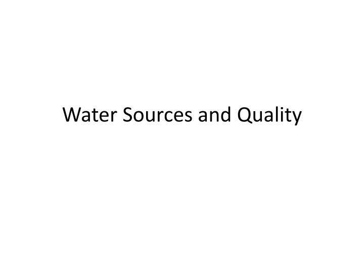 water sources and quality n.