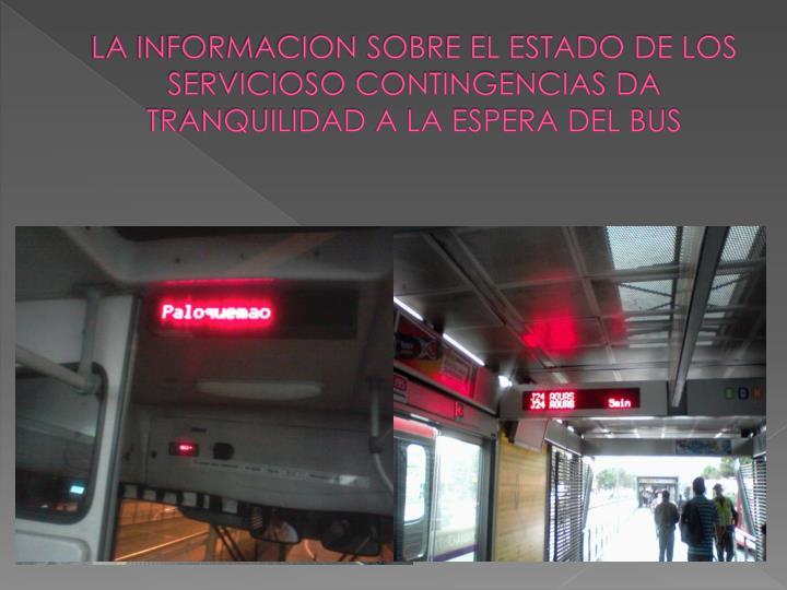 LA INFORMACION SOBRE EL ESTADO DE LOS SERVICIOSO CONTINGENCIAS DA TRANQUILIDAD A LA ESPERA DEL BUS