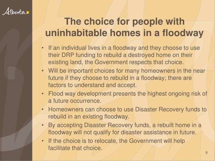 The choice for people with uninhabitable homes in a floodway